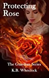 Protecting Rose (The Guardians, #1)