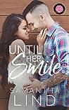 Until Her Smile by Samantha Lind