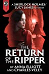 The Return of the Ripper (Sherlock Holmes and Lucy James Mystery #6)