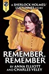 Remember, Remember (A Sherlock Holmes and Lucy James Mystery, #3)