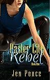 Raster City Rebel (Raster City, #1)
