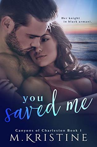 You Saved Me (Canyons of Charleston Book 1)