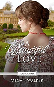 A Beautiful Love  (Forever After Retellings #4)