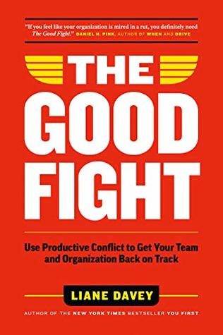 The Good Fight by Liane Davey