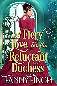 A Fiery Love for the Reluctant Duchess (The Merchant's Daughters #1)