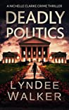 Deadly Politics (Nichelle Clarke Crime Thriller, #7)
