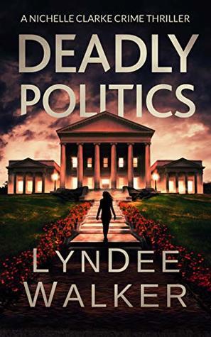 Deadly Politics by LynDee Walker