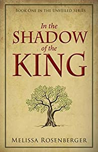 In the Shadow of the King (Unveiled, #1)