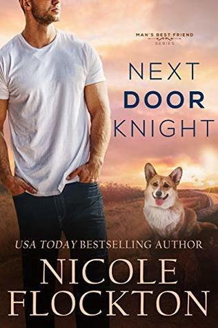 Next Door Knight (Man's Best Friend, #2)