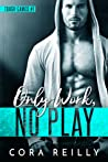 Only Work, No Play (Tough Games, #1)