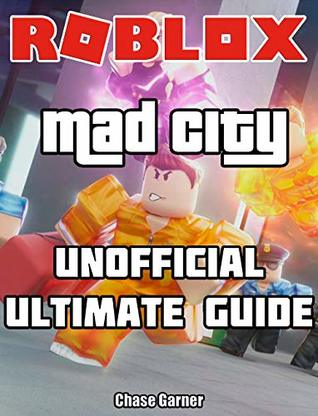 Roblox Mad City New Codes Roblox Mad City Unofficial Ultimate Guide Codes I Tier List By Chase Garner