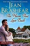 The House That Love Built (Second Chances #4)