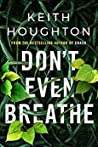 Don't Even Breathe (Maggie Novak, #1)