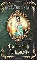 Mesmerizing the Marquis (Enduring Legacy)