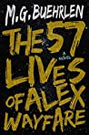 The 57 Lives of Alex Wayfare: A Novel