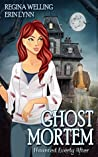 Ghost Mortem (Haunted Everly After #1)