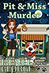 Pit and Miss Murder (A Barkside of the Moon Cozy Mystery Book 4)