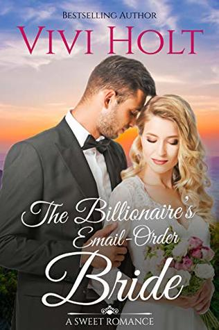 The Billionaire's Email-Order Bride (Email-Order Romance, #2)