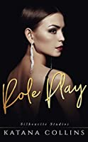 Role Play (Silhouette Studios, #2)