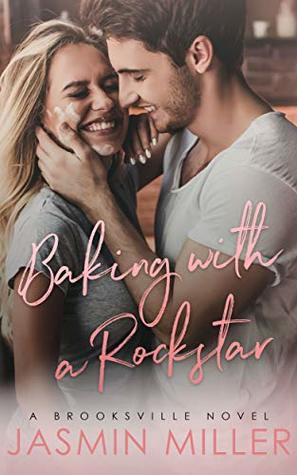 Baking With A Rockstar (Brooksville, #1)