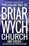 The Haunting of Briarwych Church (The Briarwych Trilogy Book 1)