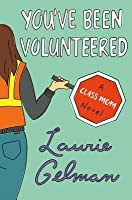 You've Been Volunteered (Class Mom, #2)