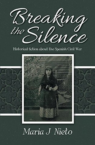 Breaking the Silence: Historical fiction about the Spanish Civil War