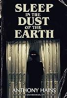 Sleep in the Dust of the Earth