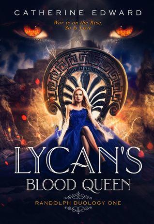 Lycan's Blood Queen (Randolph Duology, #1)
