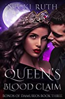 Queen's Blood Claim: Vampire Fantasy (Bonds of Damurios Book 3)