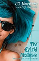 The Hybrid Challenge (Tales of a Teenage Alien Human Hybrid Book 2)