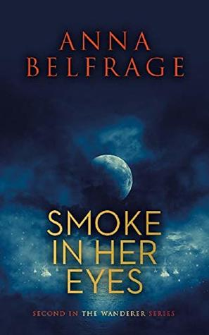 Smoke in her Eyes (The Wanderer Book #2)