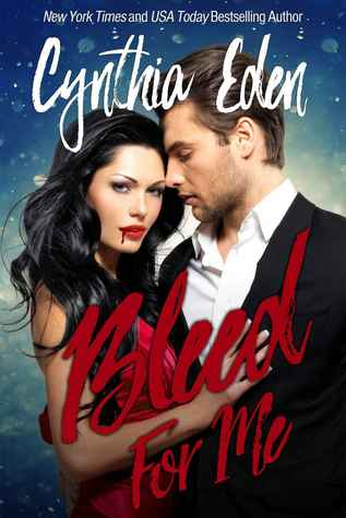 Ebook Bleed For Me Loved By Gods 1 By Cynthia Eden
