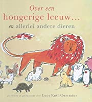 Over een hongerige leeuw... en allerlei andere dieren