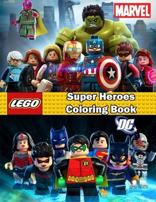 Super Heroes Coloring Book Lego Marvel And Dc This Amazing Coloring Book Will Make Your Kids Happier And Give Them Joy By Mr Des