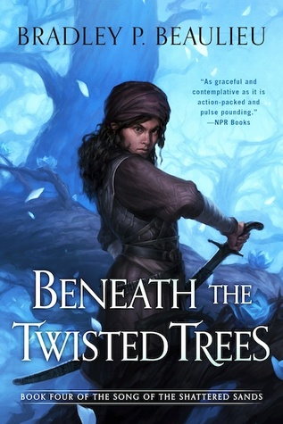 Beneath the Twisted Trees (Song of Shattered Sands, #4)