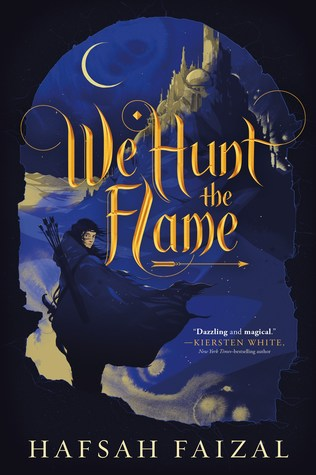 We Hunt the Flame (Sands of Arawiya, #1)