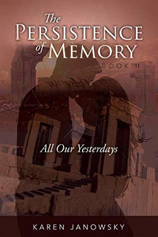 All Our Yesterdays (The Persistence of Memory #2)