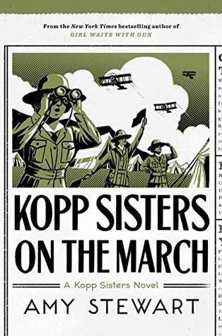 Kopp Sisters on the March by Amy  Stewart