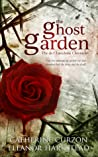 The Ghost Garden by Catherine Curzon