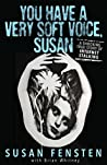 You Have A Very Soft Voice, Susan: A Shocking True Story of Internet Stalking
