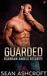 Guarded (Guardian Angels Security #1)