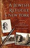 A Jewish Refugee in New York: Rivke Zilberg's Journal