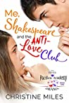 Me, Shakespeare and the Anti-Love Club (Pacifica Academy Drama Series Book 1)