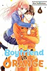 My Boyfriend in Orange Vol. 6 (My Boyfriend in Orange, #6)