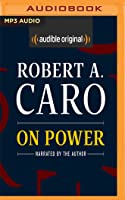 On Power: Reflections from Fifty Years of Studying How Government Works