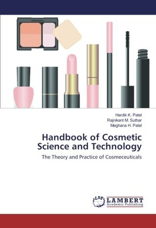 Handbook of Cosmetic Science and Technology: The Theory and Practice of Cosmeceuticals