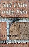 Sad Little Indie Film: a short story