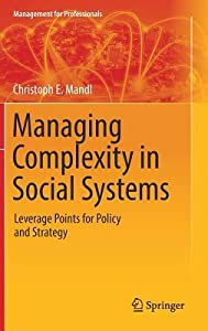 Managing Complexity in Social Systems: Leverage Points for Policy and Strategy