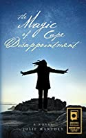 The Magic of Cape Disappointment: A Novel
